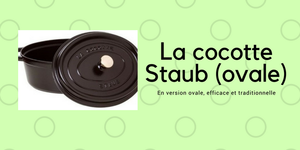 La cocotte Staub version ovale (la meilleure cocotte ?)